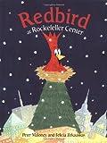 Redbird at Rockefeller Center, Peter Maloney, 0803722567