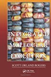 Integrated Molecular Evolution, Scott Orland Rogers, 1439819955
