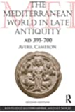 The Mediterranean World in Late Antiquity: AD 395-700 (The Routledge History of the Ancient World)