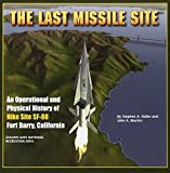 img - for The Last Missile Site: An Operational and Physical History of Nike Site SF-88 Fort Barry, California book / textbook / text book