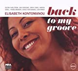 Back To My Groove by ELISABETH KONTOMANOU (2011-12-19)
