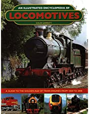 An Illustrated Encyclopedia of Locomotives:: A Guide to the Golden Age of Train Engines from 1830 to 2000