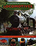An Illustrated Encyclopedia of Locomotives:: A