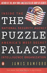 The Puzzle Palace: Inside the National Security Agency, America's Most Secret Intelligence Organization by James Bamford (1983-09-29)