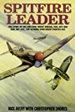 Spitfire Leader: Flying Career of Wing Commander Evan (Rosie) Mackie, DSO, DFC and Bar, DFC(US), New Zealand Fighter Ace by Max Avery (1999-06-30)
