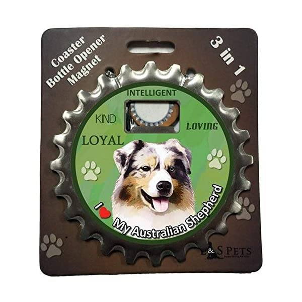 E&S Pets Australian Shepherd Bottle Opener, Coaster and Magnet 1