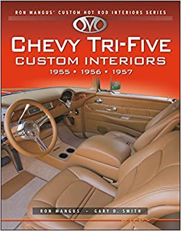 Chevy Tri Five Custom Interiors Ron Mangus 39 Custom Hot Rod Interiors Ron Mangus Gary Smith