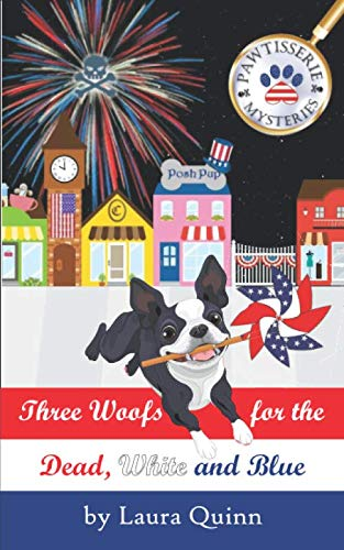 Three Woofs for the Dead, White and Blue (Pawtisserie Mysteries)