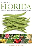 img - for Guide to Florida Fruit & Vegetable Gardening (Fruit & Vegetable Gardening Guides) book / textbook / text book