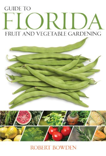 Guide to Florida Fruit & Vegetable Gardening (Fruit & Vegetable Gardening Guides) Paperback – February 1, 2010 Robert Bowden Cool Springs Press 159186464X Regional - South (AL