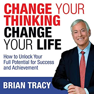 Change Your Thinking, Change Your Life Audiobook
