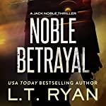 Noble Betrayal | L. T. Ryan