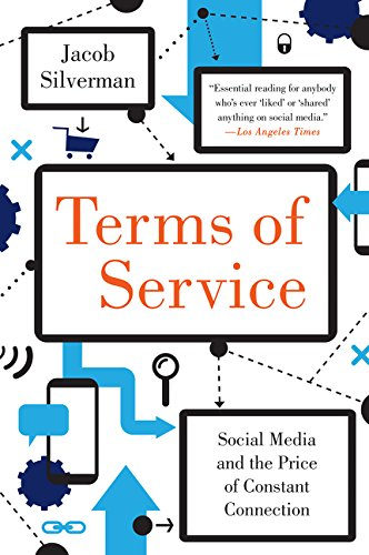 Terms of Service: Social Media and the Price of Constant Connection [Jacob Silverman] (Tapa Blanda)