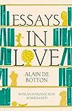 Essays In Love: Picador Classic (Picador Classics)