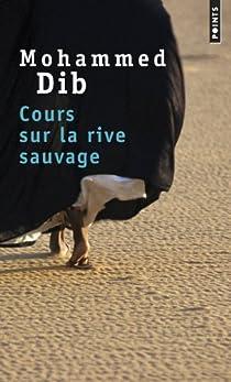 Cours sur la rive sauvage par Dib