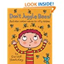 Don't Juggle Bees! And Other Useless Advice For Silly Children