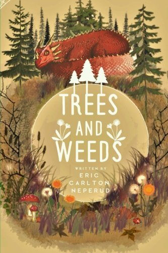 Trees And Weeds (Limbo Chronicles) (Volume 1)