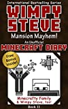 Wimpy Steve Book 11: Mansion Mayhem! (An Unofficial Minecraft Diary Book) (Minecraft Diary: Wimpy Steve)