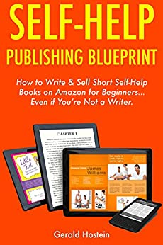 self help publishing blueprint how to write sell short self help books on amazon. Black Bedroom Furniture Sets. Home Design Ideas