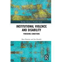 Institutional Violence and Disability: Punishing Conditions