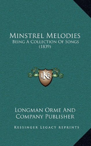 Download Minstrel Melodies: Being A Collection Of Songs (1839) pdf