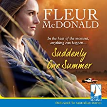 Suddenly One Summer Audiobook by Fleur McDonald Narrated by Anna Hruby