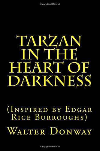 Tarzan in the Heart of Darkness: (Inspired by Edgar Rice Burroughs)