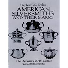 American Silversmiths and Their Marks: The Definitive (1948) Edition (Dover Jewelry and Metalwork)