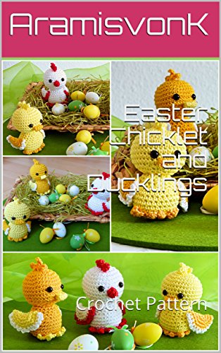 Easter Chicklet and Ducklings: Crochet Pattern