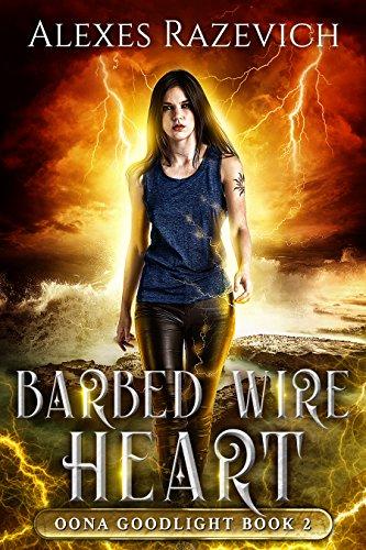 Barbed Wire Heart: Oona Goodlight book (Razor Barbed Wire)
