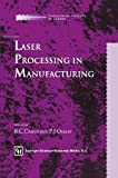 Laser Processing in Manufacturing, Crafer, R. and Oakley, Peter J., 9401046859