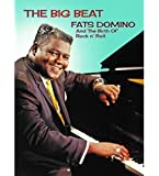 Big Beat: Fats Domino & The Birth of Rock N' Roll