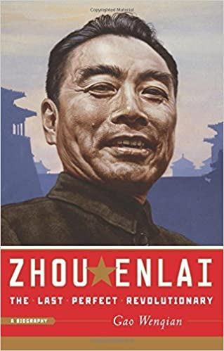 Zhou Enlai: The Last Perfect Revolutionary by Gao Wenqian (2007-10-30)