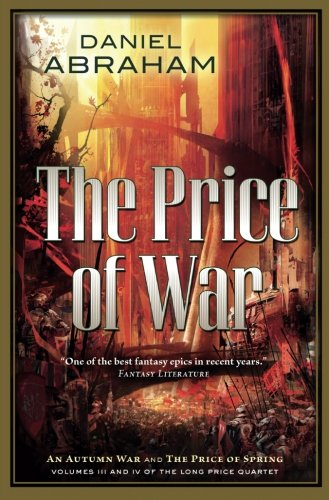 The Price of War: An Autumn War, The Price of Spring (Long Price Quartet)