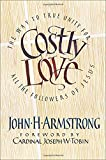 img - for Costly Love: The Way to True Unity for All the Followers of Jesus book / textbook / text book