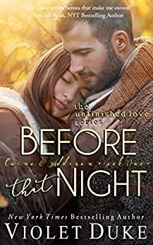 Before That Night: Caine & Addison, Book One of Two (Unfinished Love series, 1) by [Duke, Violet]