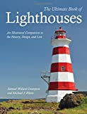 img - for The Ultimate Book of Lighthouses: History - Legend - Lore - Design - Technology - Romance book / textbook / text book