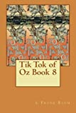 Tik Tok of Oz Book 8, L. Frank Baum, 1479307750