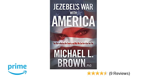 Jezebel's War With America: The Plot to Destroy Our Country and What