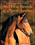 Storey's Illustrated Guide to 96 Horse Breeds of North America, Judith Dutson, 1580176127