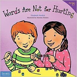 Words are not for hurting ages 4 7 best behavior series words are not for hurting ages 4 7 best behavior series elizabeth verdick marieka heinlen 9781575421568 amazon books fandeluxe Images