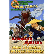 Amazing Minecraft Comics: Behemoth Hunters: How To Dance With Leviathans: The Greatest Minecraft Comics for Kids (Real Comics in Minecraft - Behemoth Hunters Book 1)