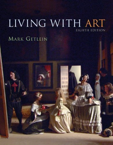 By Mark Getlein: Living with Art Eighth (8th) Edition
