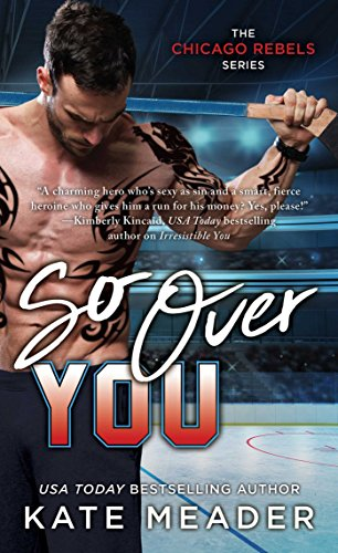 So Over You (The Chicago Rebels Series Book 2) by [Meader, Kate]