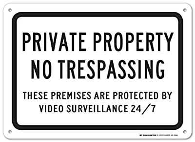 """Private Property No Trespassing These Premises Are Protected By Video Surveillance 24/7 Laminated Sign- 10""""x14"""" .040 Aluminum"""
