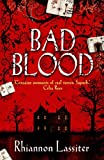 Front cover for the book Bad Blood by Rhiannon Lassiter