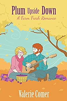 Plum Upside Down (A Farm Fresh Romance Book 5) by [Comer, Valerie]
