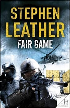 Fair Game (The 8th Spider Shepherd Thriller) by Leather, Stephen (2011)