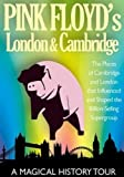 Pink Floyd's London & Cambridge