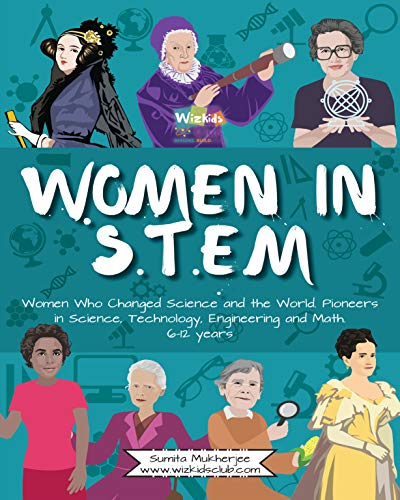 Women in STEM: Women Who Changed Science and the World Pioneers in Science, Technology, Engineering and Math por Sumita Mukherjee